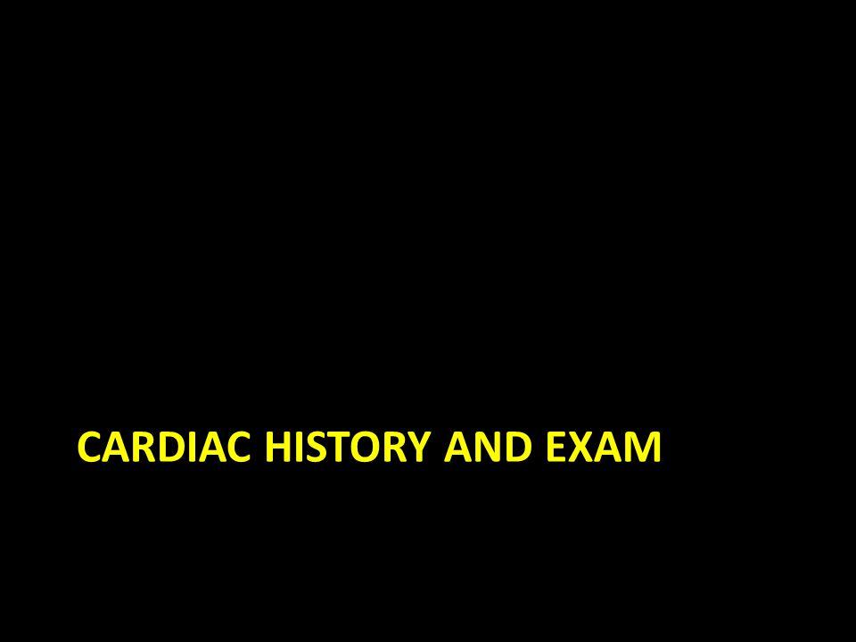 Cardiac History Infants – Gestation – FHx – Neonatal status – Growth and development – Feeding patterns Children – Presence of palpitations – Chest pain – Lightheadedness or syncope – Activity level