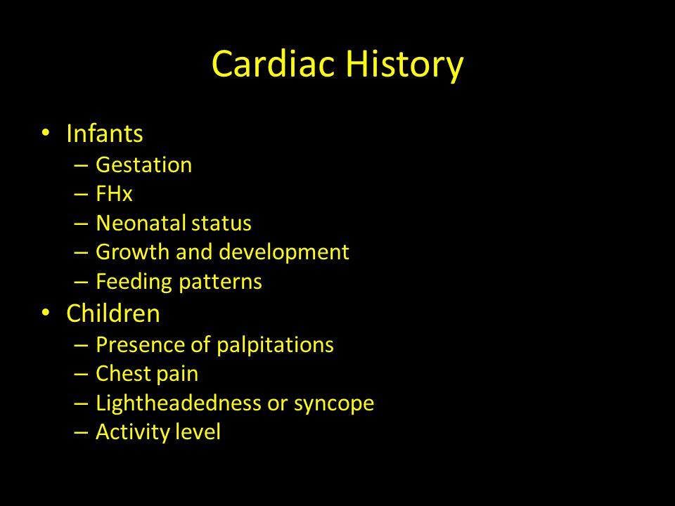 Cardiac Exam Observation – Respiratory distress.– Central cyanosis.