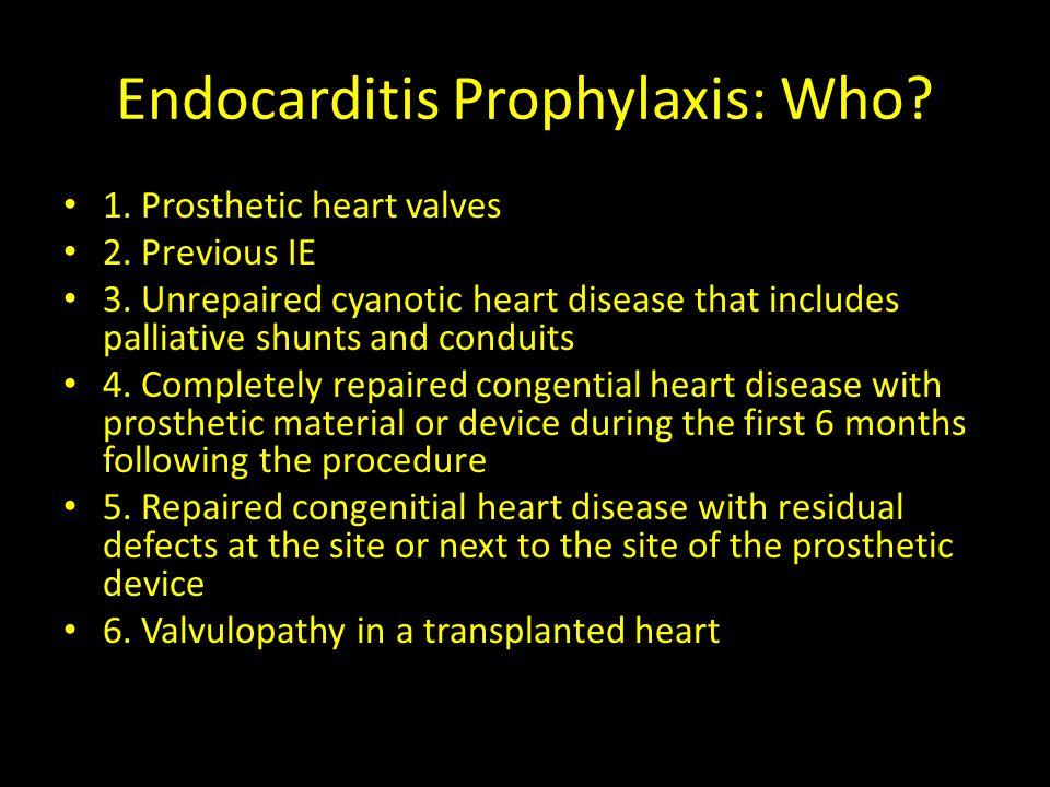 Endocarditis Prophylaxis: When.