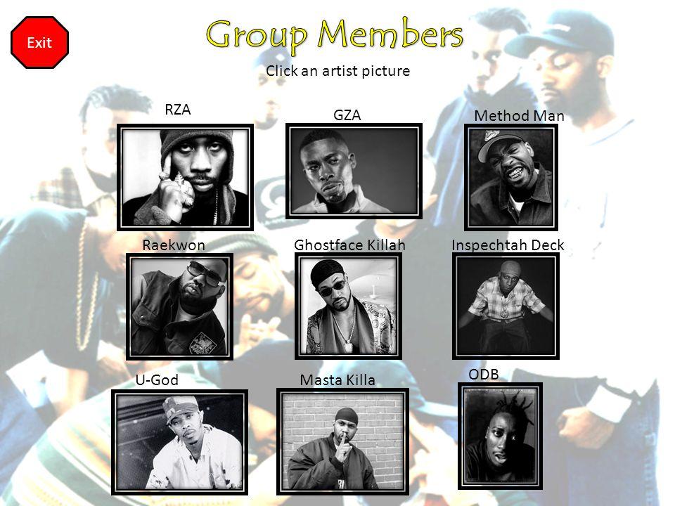 Click an artist picture RZA GZA Method Man U-God Ghostface KillahInspechtah Deck Masta Killa ODB Raekwon Exit