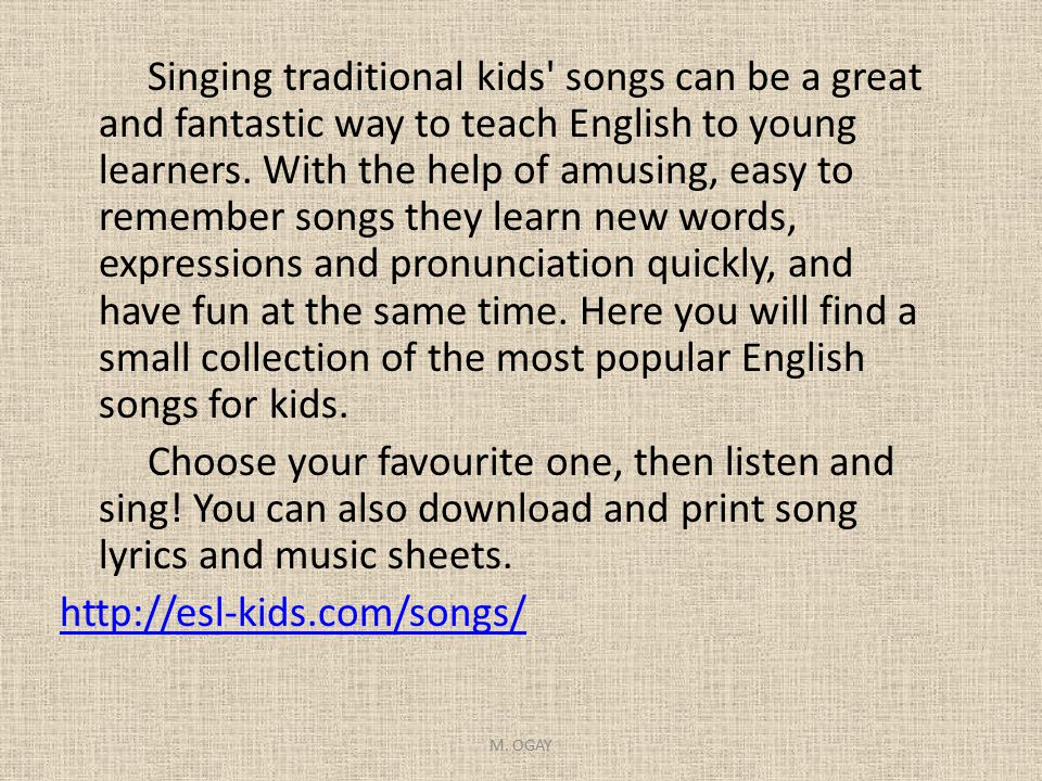 Singing traditional kids' songs can be a great and fantastic way to teach English to young learners. With the help of amusing, easy to remember songs