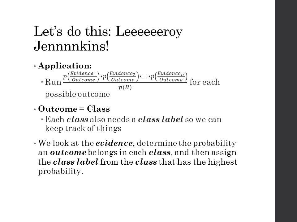 Let's do this: Leeeeeeroy Jennnnkins!