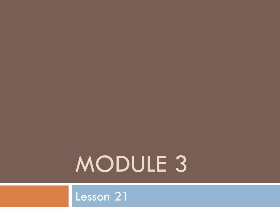 MODULE 3 Lesson 21