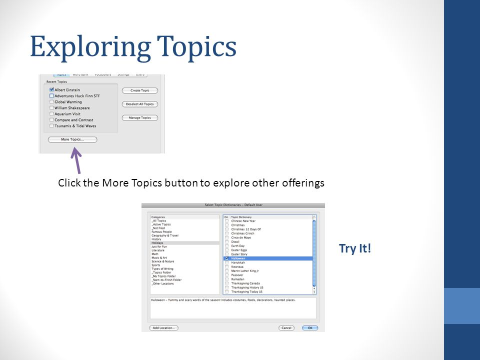 Exploring Topics Click the More Topics button to explore other offerings Try It!