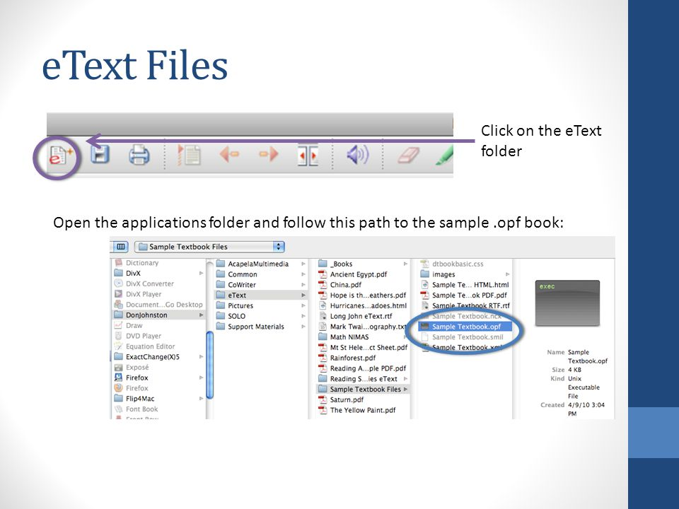 eText Files Click on the eText folder Open the applications folder and follow this path to the sample.opf book: