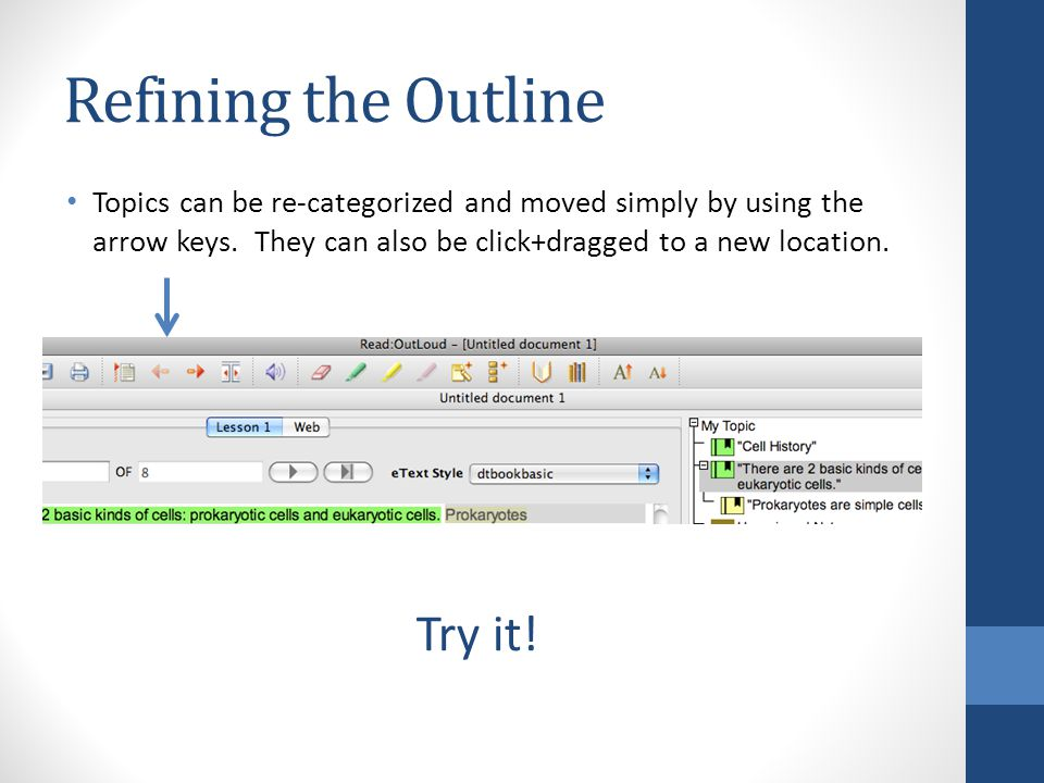 Refining the Outline Topics can be re-categorized and moved simply by using the arrow keys.