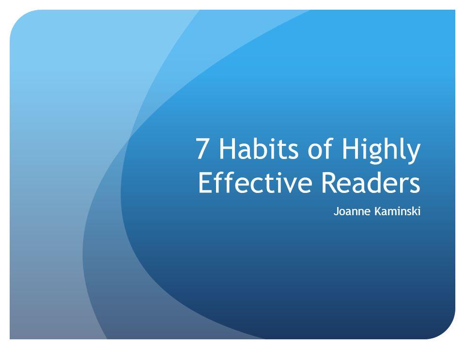 7 Habits of Highly Effective Readers Joanne Kaminski