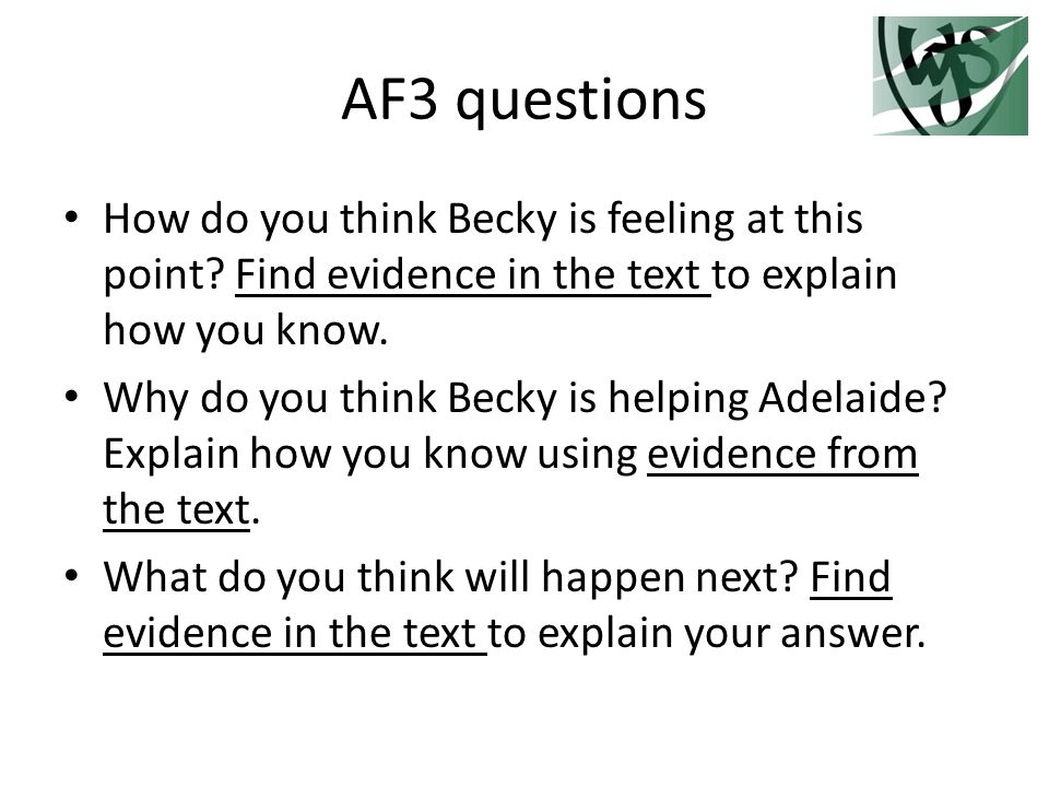 AF3 questions How do you think Becky is feeling at this point.