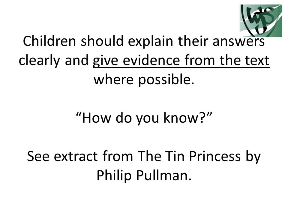 Children should explain their answers clearly and give evidence from the text where possible.