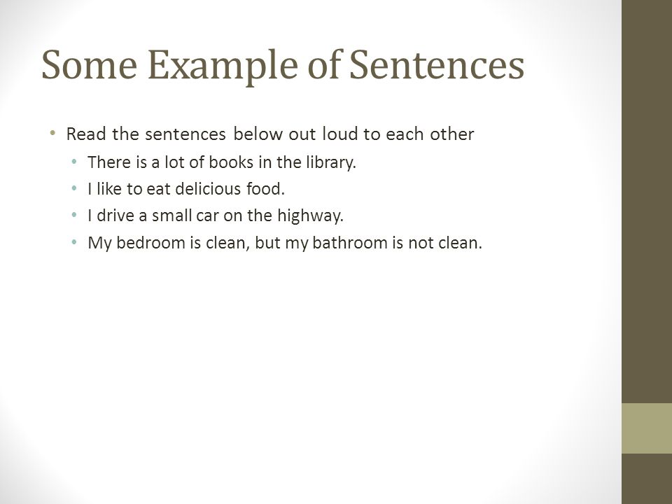 Some Example of Sentences Read the sentences below out loud to each other There is a lot of books in the library.