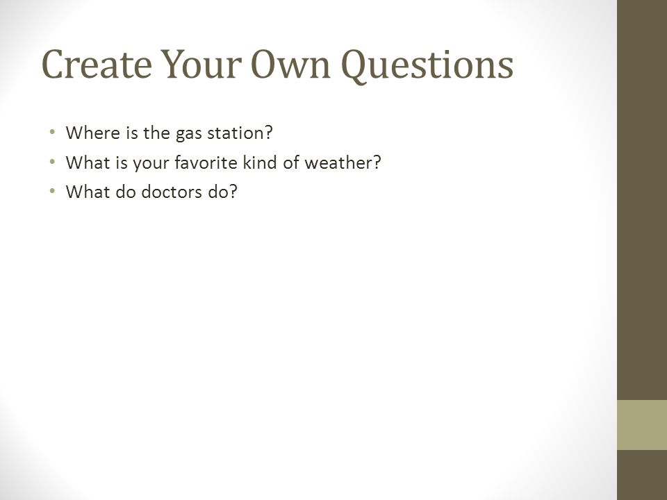 Create Your Own Questions Where is the gas station.