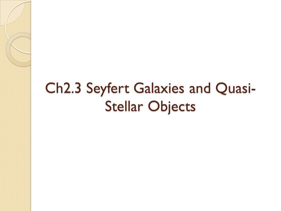Ch2.3 Seyfert Galaxies and Quasi- Stellar Objects