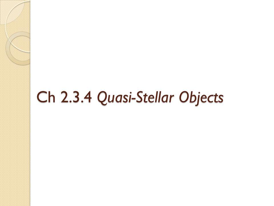 Ch 2.3.4 Quasi-Stellar Objects