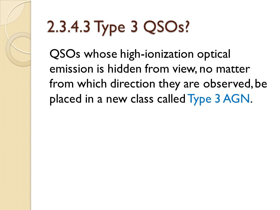 2.3.4.3 Type 3 QSOs? QSOs whose high-ionization optical emission is hidden from view, no matter from which direction they are observed, be placed in a