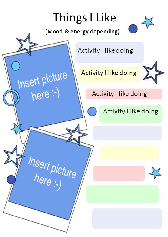 Things I Like (Mood & energy depending) Activity I like doing