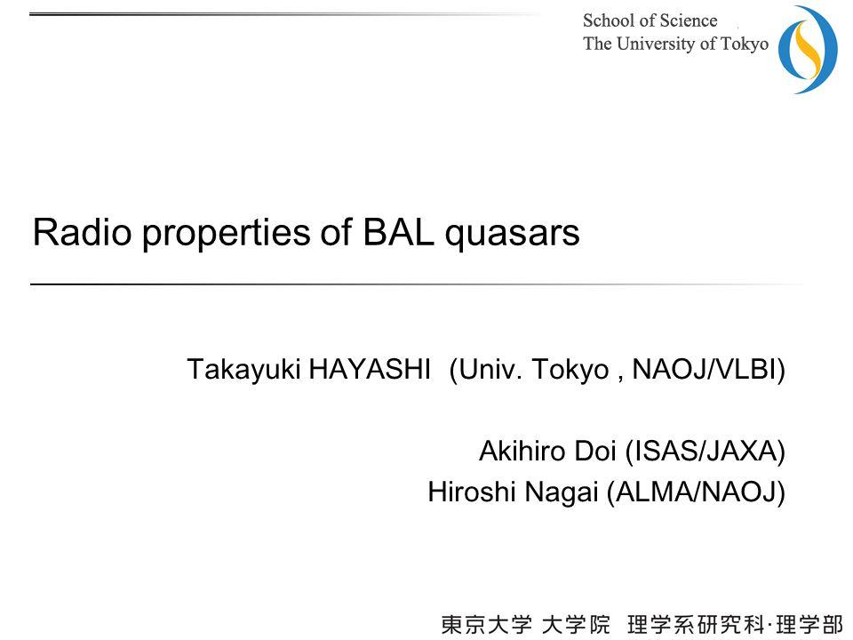 Radio properties of BAL quasars Takayuki HAYASHI (Univ.