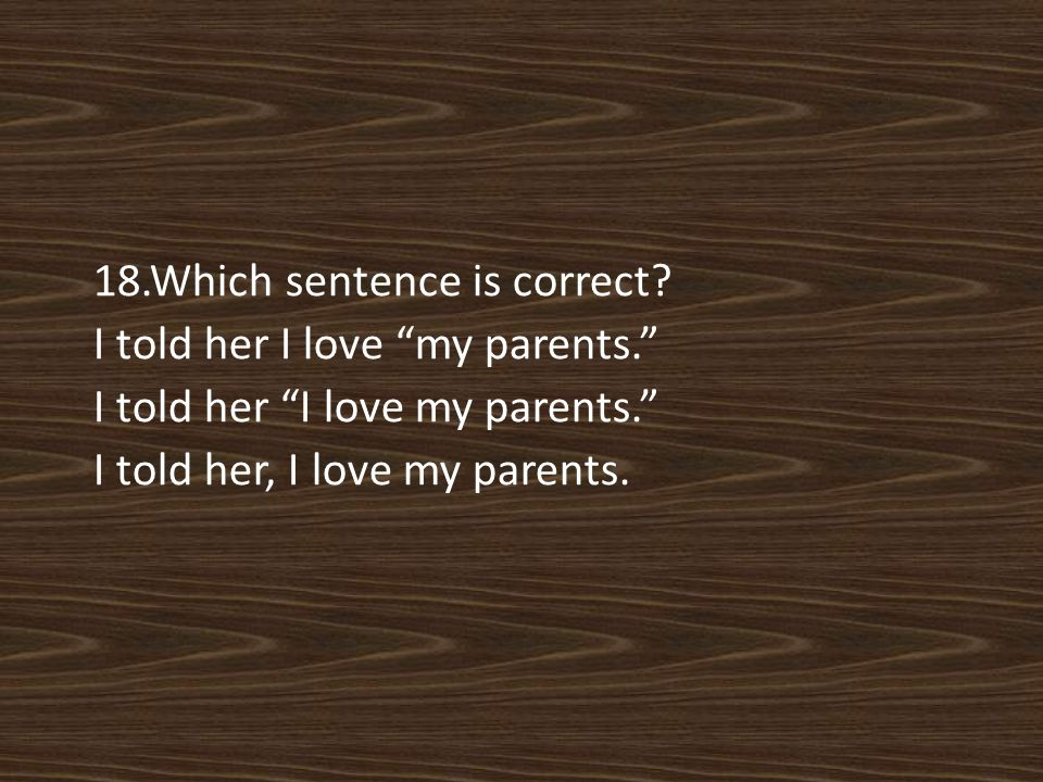 18.Which sentence is correct.