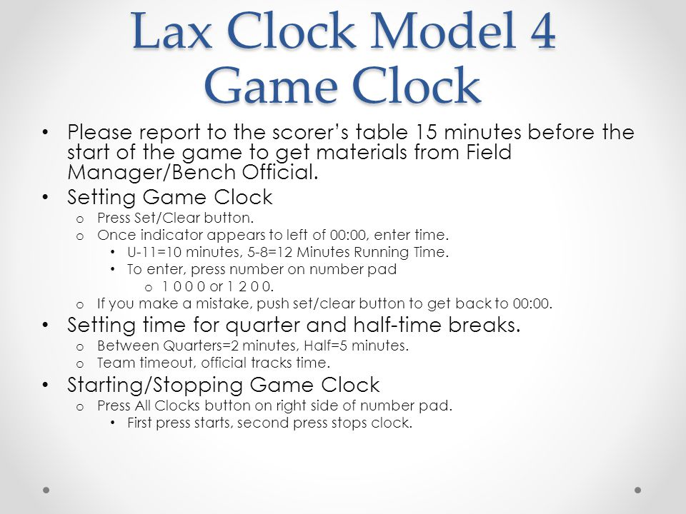 Lax Clock Model 4 Penalty Clocks Setting Penalty Clock o Use left side for team on that side and right side for team on that side.