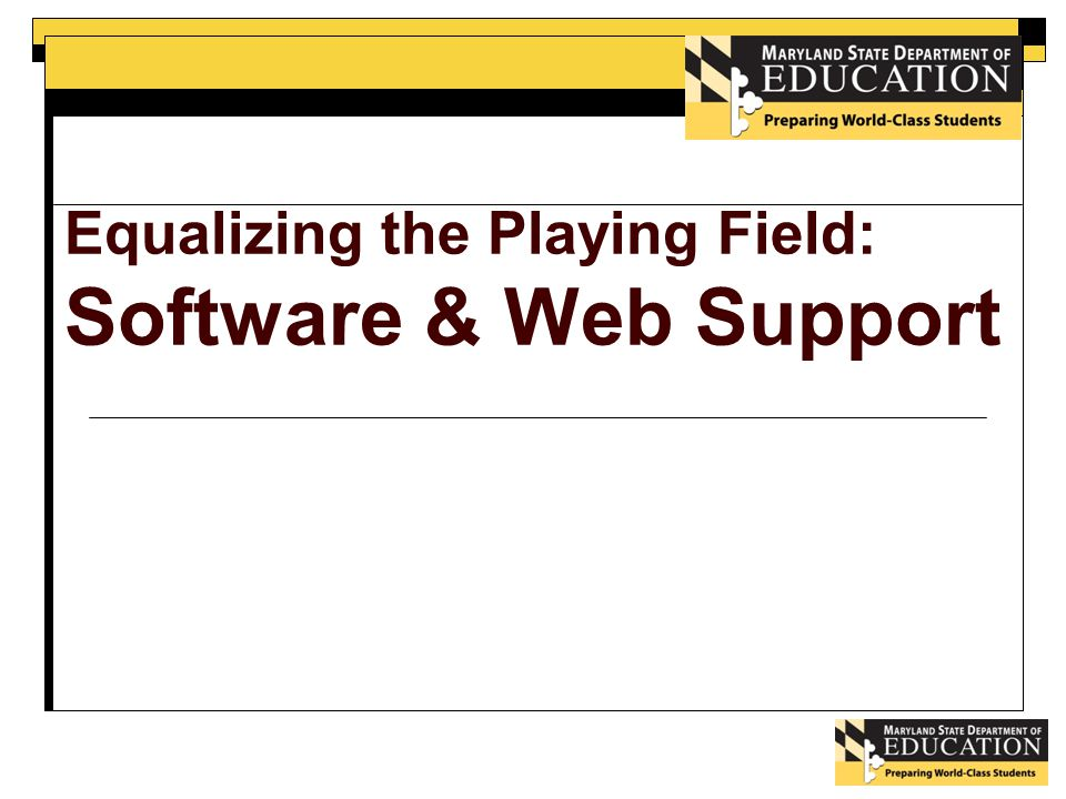 Equalizing the Playing Field: Software & Web Support