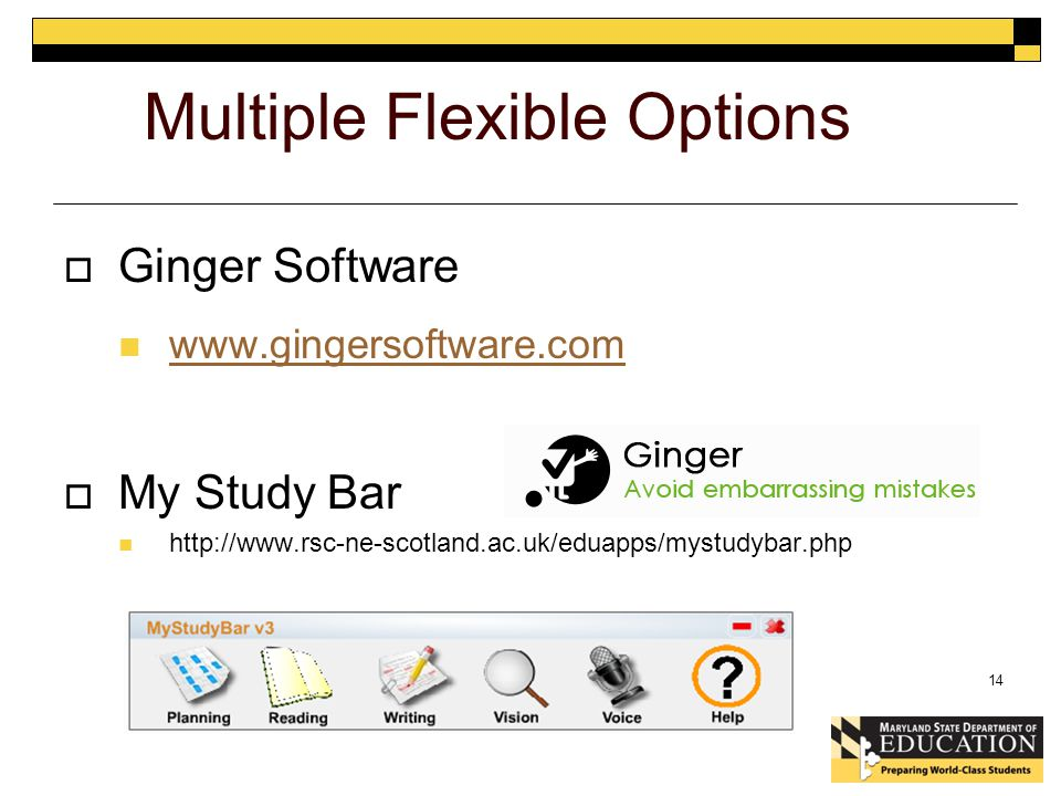 Multiple Flexible Options  Ginger Software www.gingersoftware.com  My Study Bar http://www.rsc-ne-scotland.ac.uk/eduapps/mystudybar.php 14