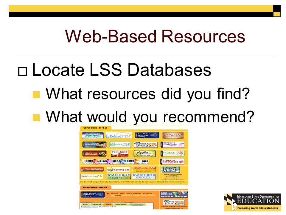 Web-Based Resources  Locate LSS Databases What resources did you find What would you recommend