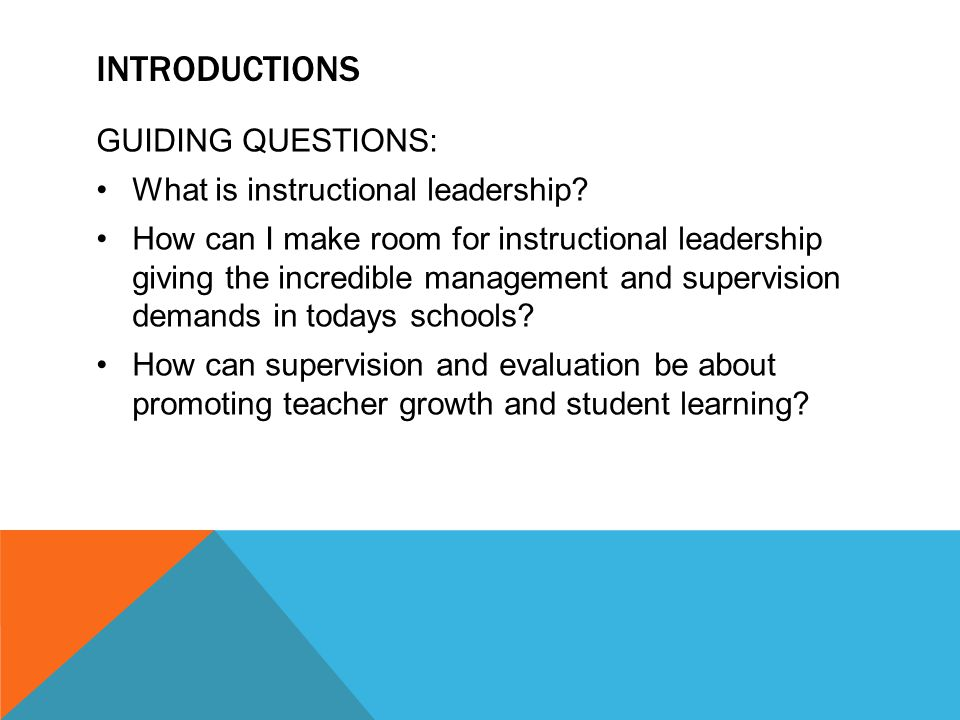 INTRODUCTIONS FOCUS AREAS: Being deliberate about instructional leadership Making meetings about instruction Communication and Instructional leadership Best Practices in a Standard-based Classroom Multiple Methods of Data Collection Feedback: Oral and Written maps