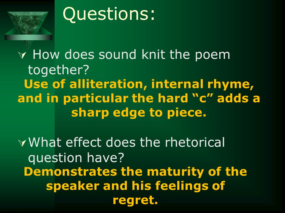Questions:  How does sound knit the poem together.