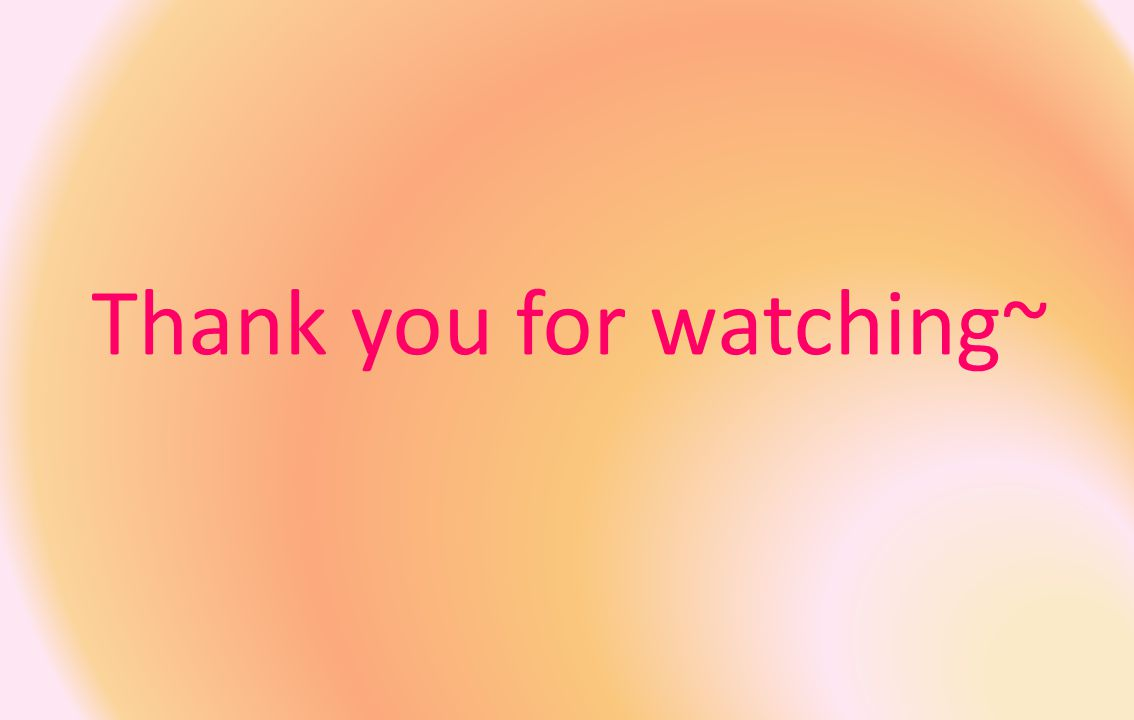Thank you for watching~