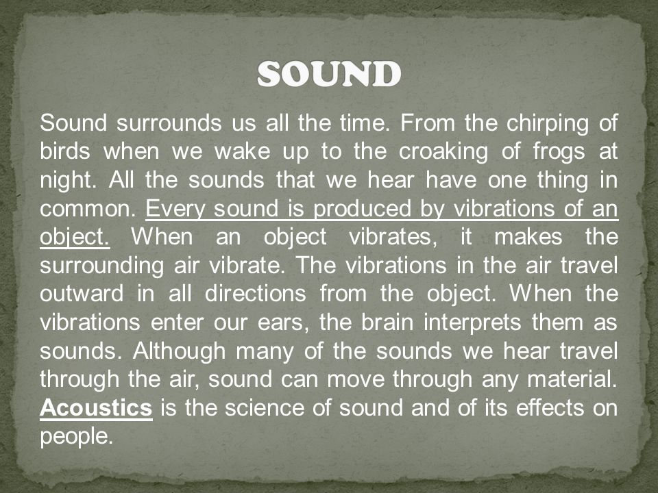 Sound surrounds us all the time.