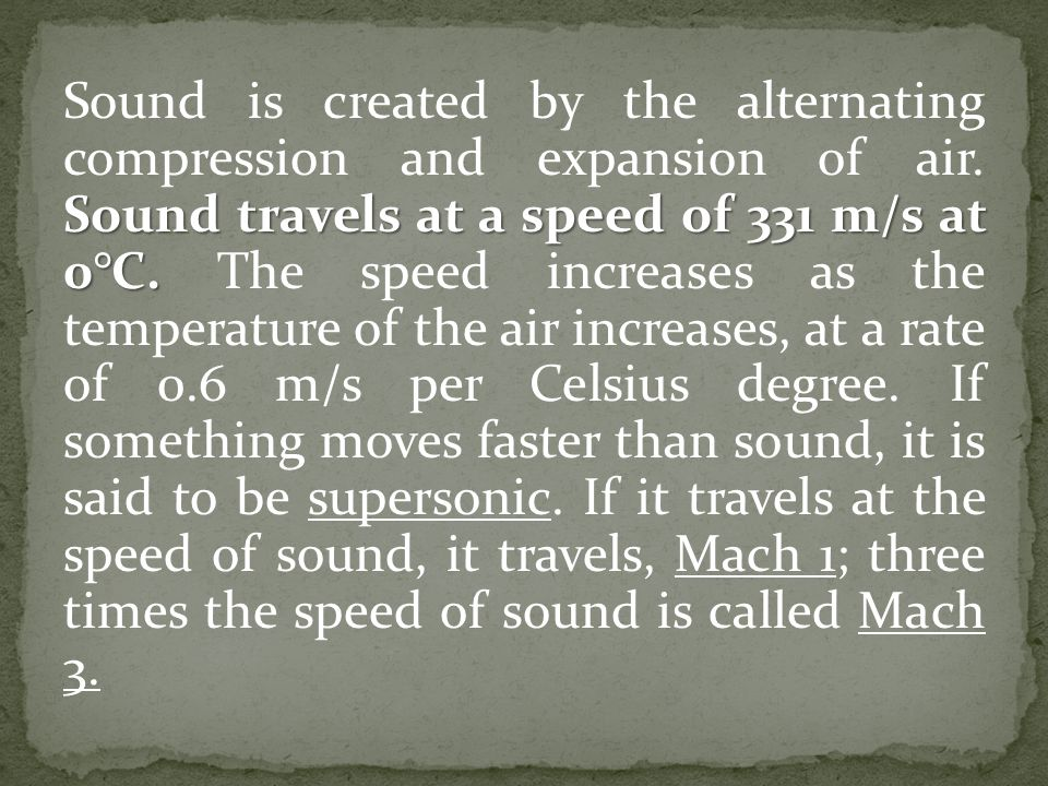 Sound travels at a speed of 331 m/s at 0°C.