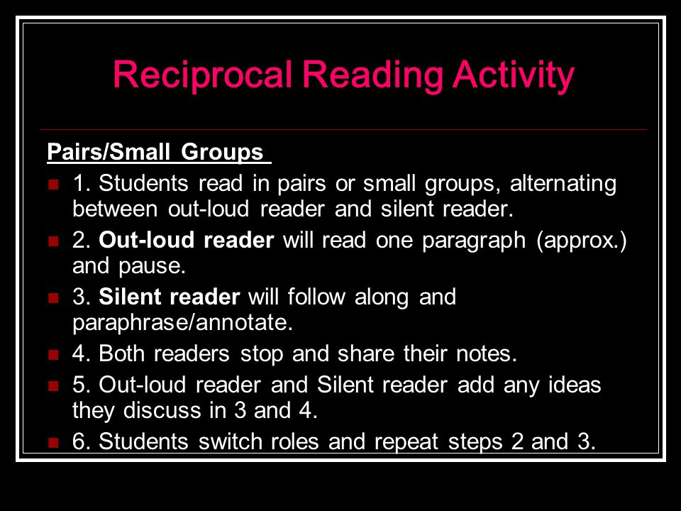 Reciprocal Reading Activity Pairs/Small Groups 1.