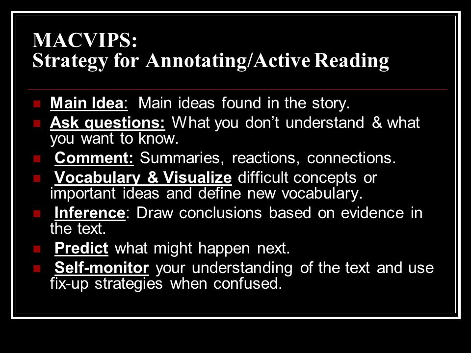MACVIPS: Strategy for Annotating/Active Reading Main Idea: Main ideas found in the story.