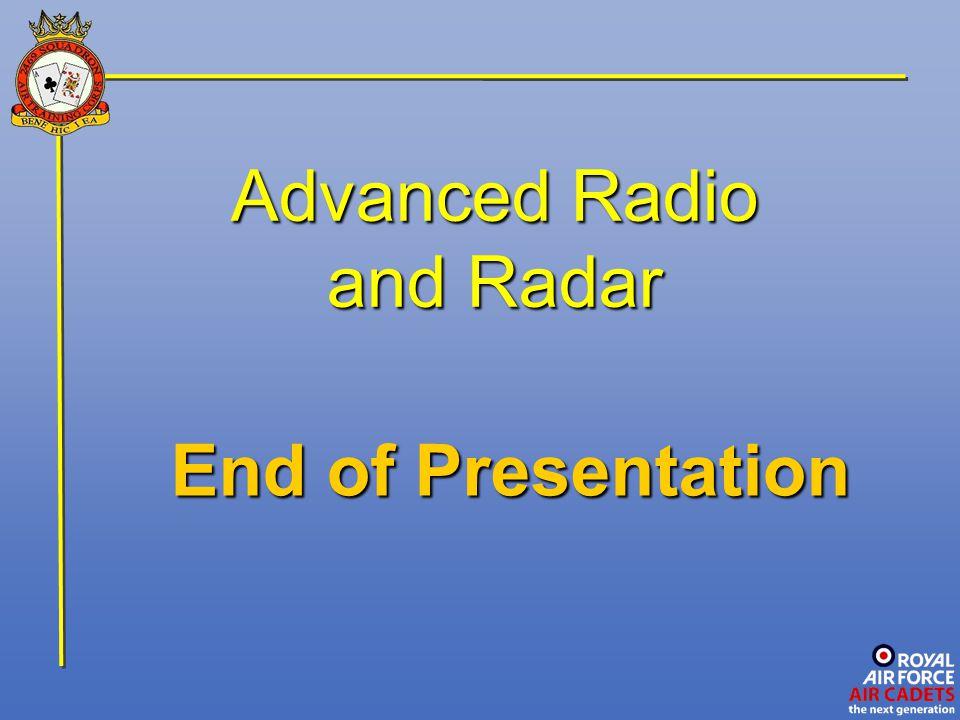 Advanced Radio and Radar End of Presentation