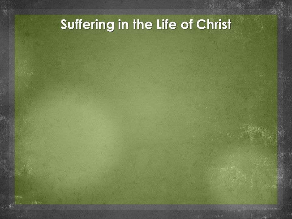 Suffering in the Life of Christ