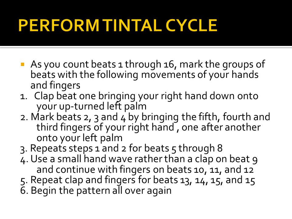  As you count beats 1 through 16, mark the groups of beats with the following movements of your hands and fingers 1.