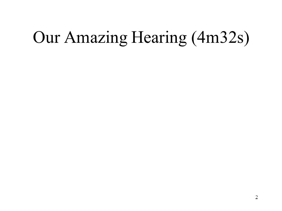 Our Amazing Hearing (4m32s) 2