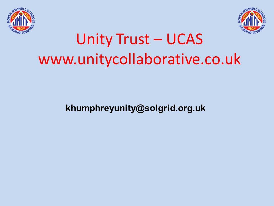 Unity Trust – UCAS www.unitycollaborative.co.uk khumphreyunity@solgrid.org.uk