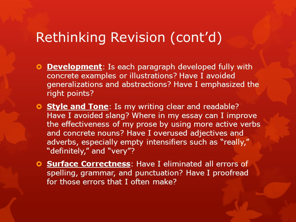 Rethinking Revision (cont'd)  Development: Is each paragraph developed fully with concrete examples or illustrations.