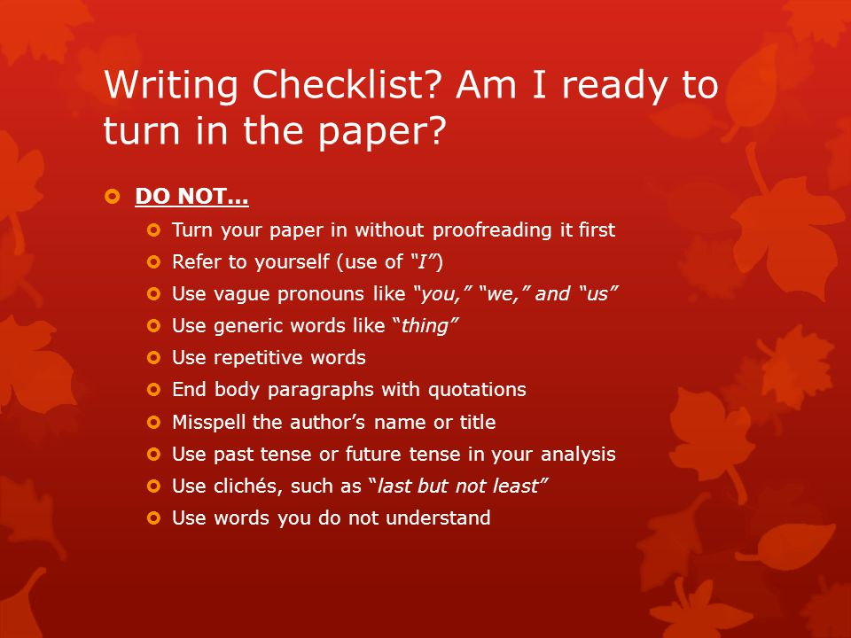 Writing Checklist. Am I ready to turn in the paper.