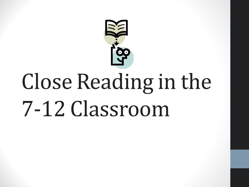 Close Reading in the 7-12 Classroom