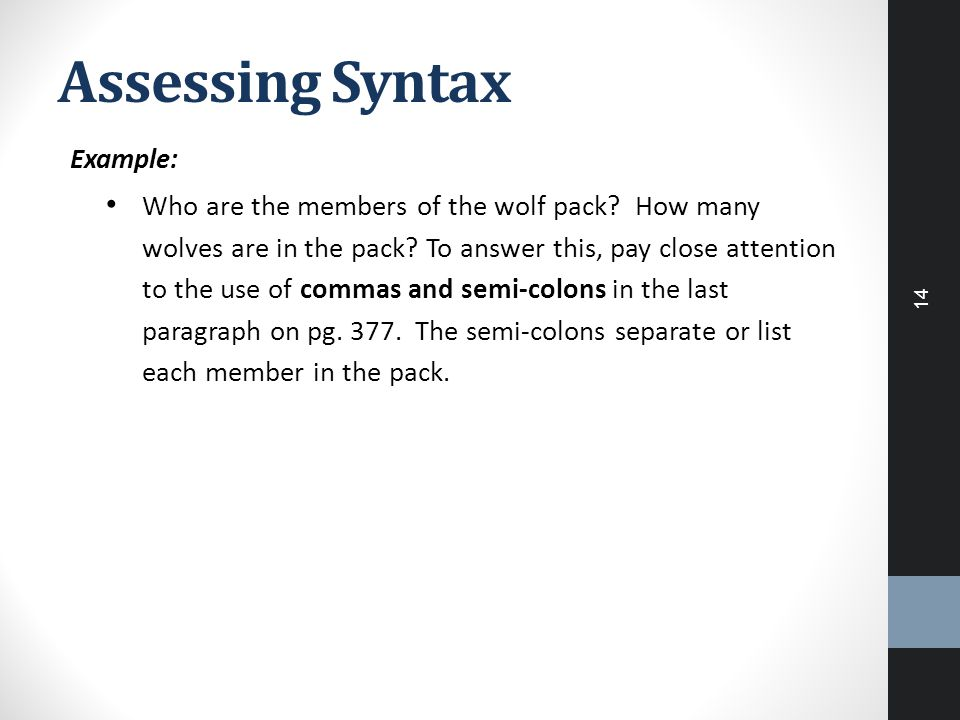 Assessing Syntax Example: Who are the members of the wolf pack? How many wolves are in the pack? To answer this, pay close attention to the use of com