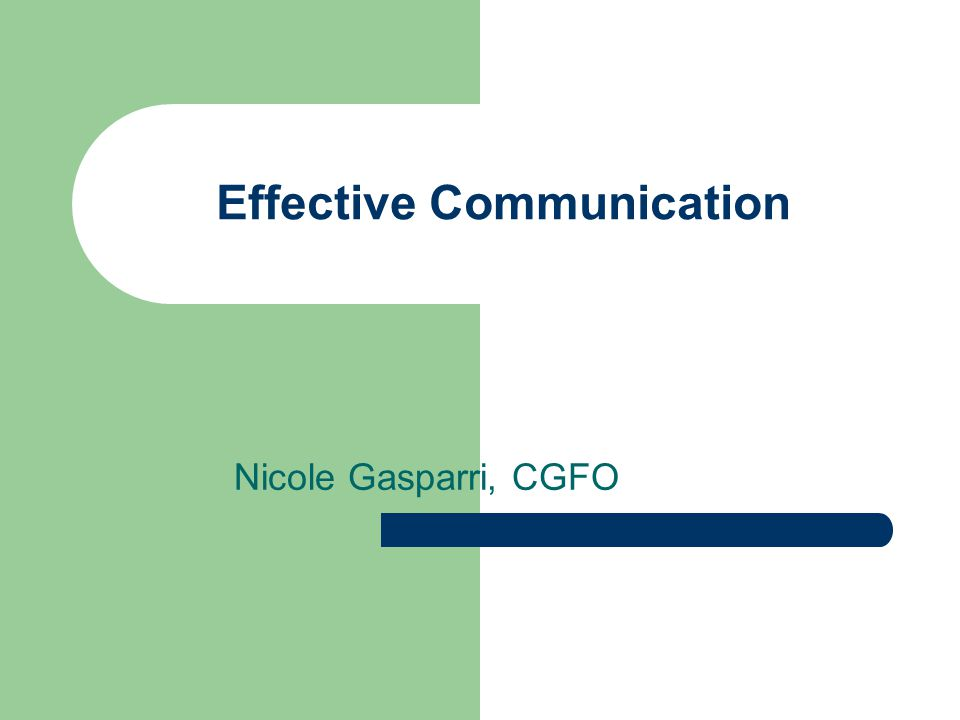 Effective Communication Nicole Gasparri, CGFO
