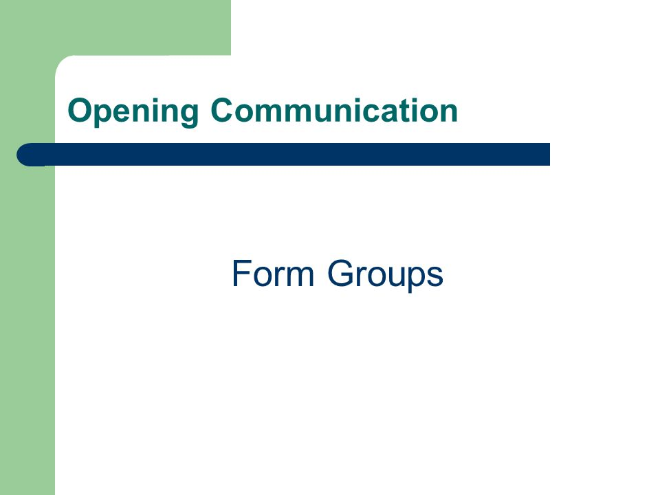 Opening Communication Form Groups