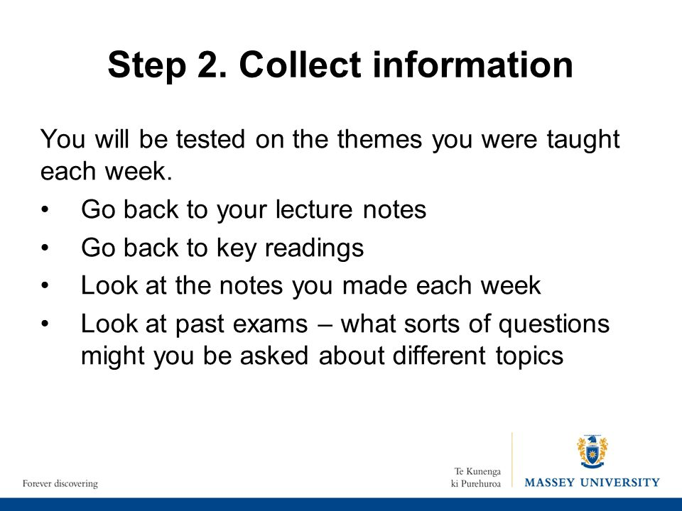 Step 2. Collect information You will be tested on the themes you were taught each week.