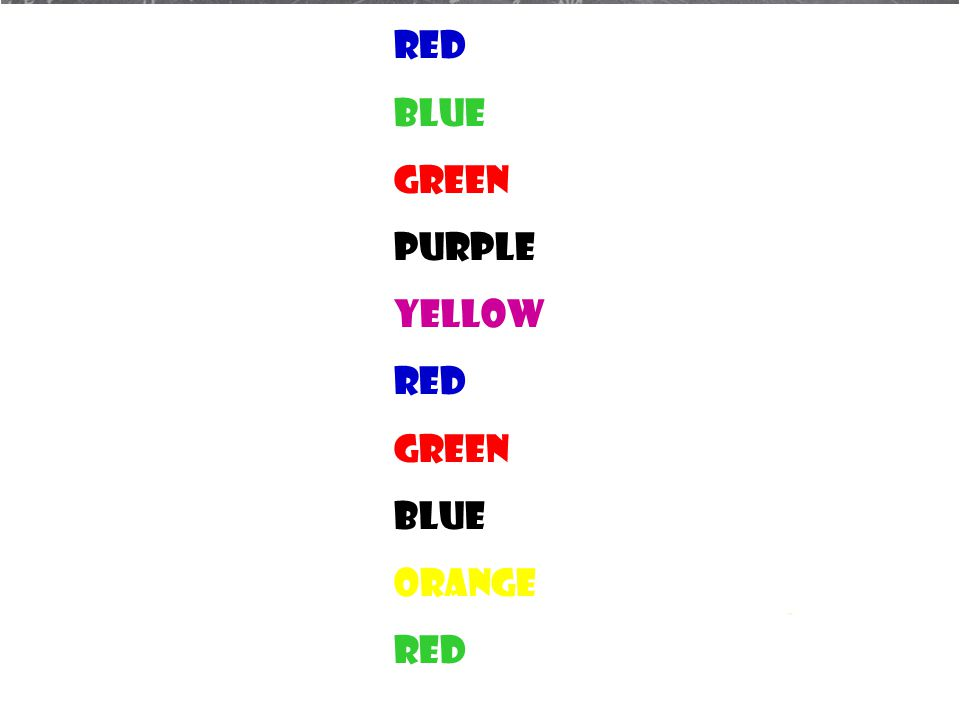 Now Read the colors the words are printed in from the top to bottom out loud together now!