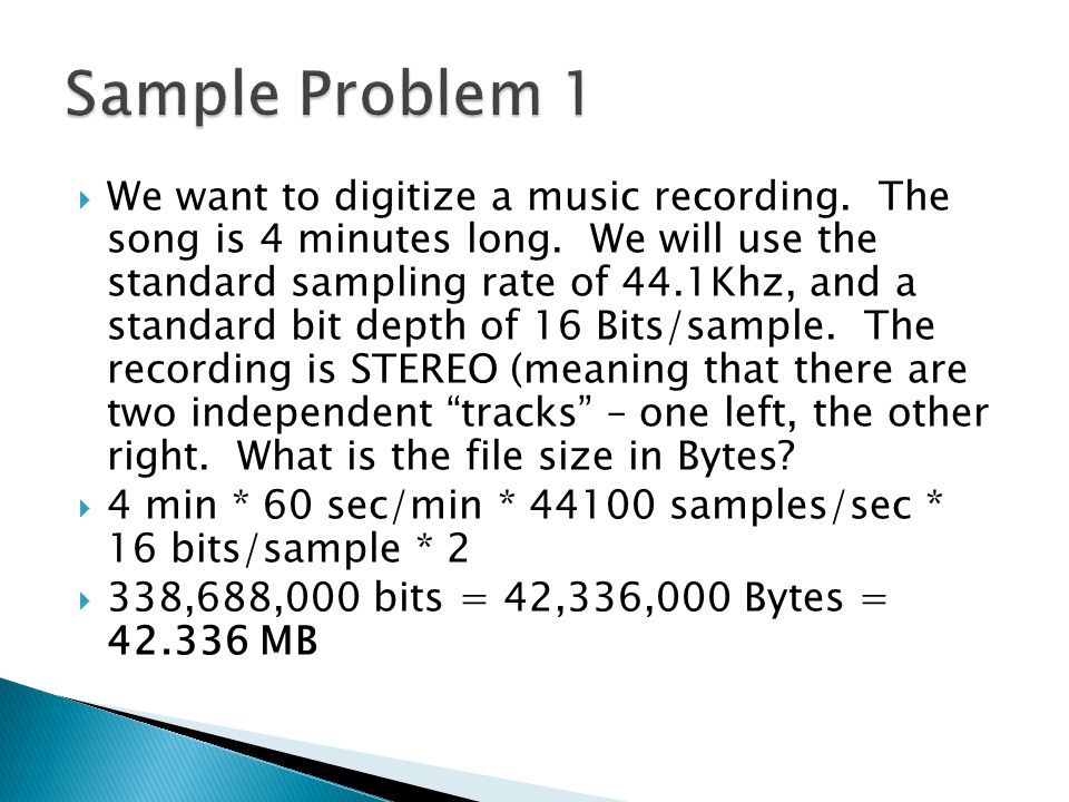  We want to digitize a music recording. The song is 4 minutes long.