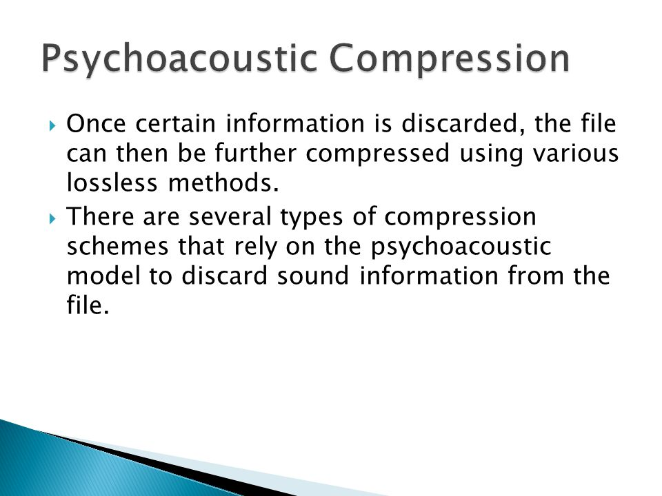  Once certain information is discarded, the file can then be further compressed using various lossless methods.  There are several types of compress