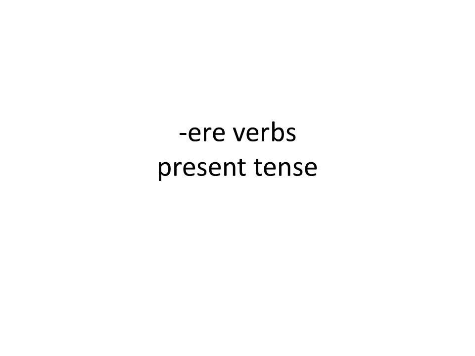 -ere verbs present tense
