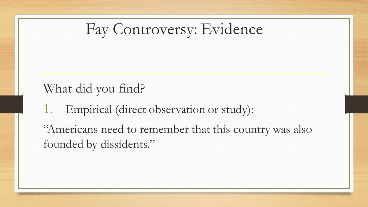 Fay Controversy: Evidence What did you find.1.