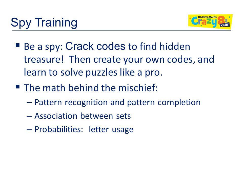  Be a spy: Crack codes to find hidden treasure.